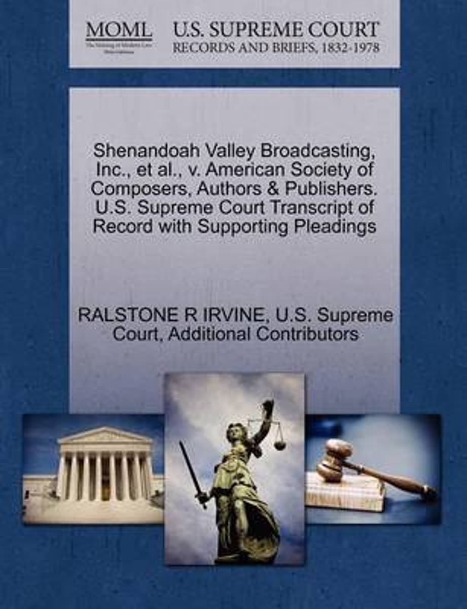 Shenandoah Valley Broadcasting, Inc., et al., V. American Society of Composers, Authors & Publishers. U.S. Supreme Court Transcript of Record with Supporting Pleadings