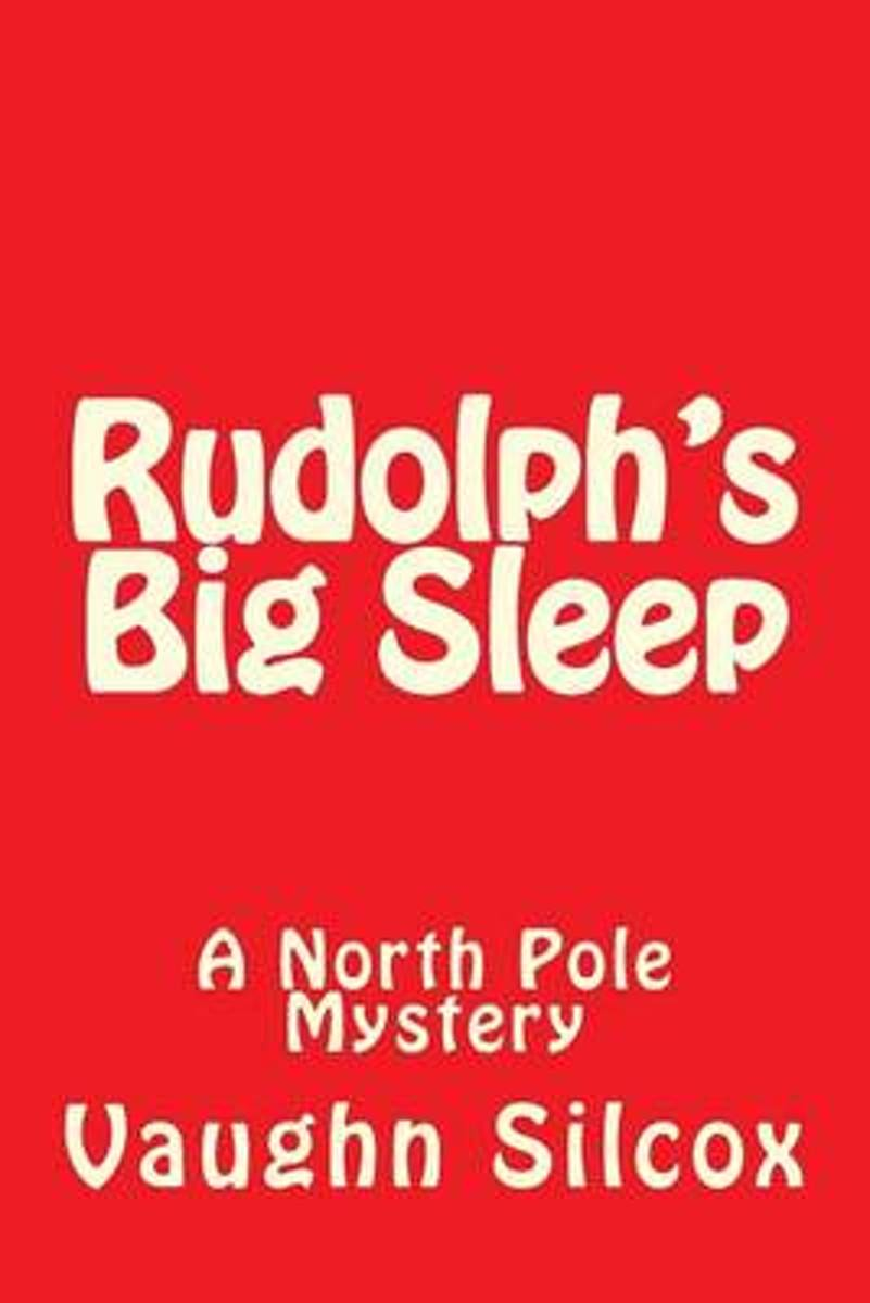 Rudolph's Big Sleep