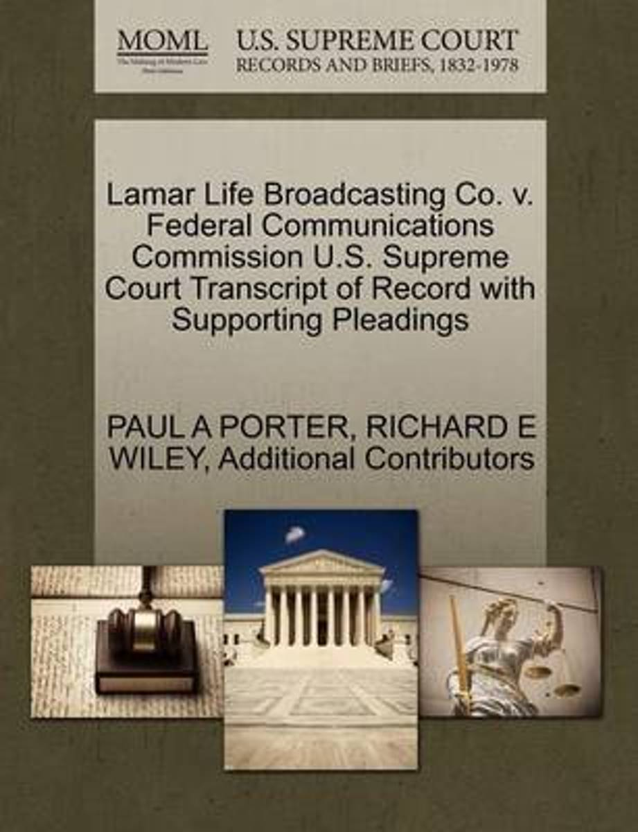 Lamar Life Broadcasting Co. V. Federal Communications Commission U.S. Supreme Court Transcript of Record with Supporting Pleadings