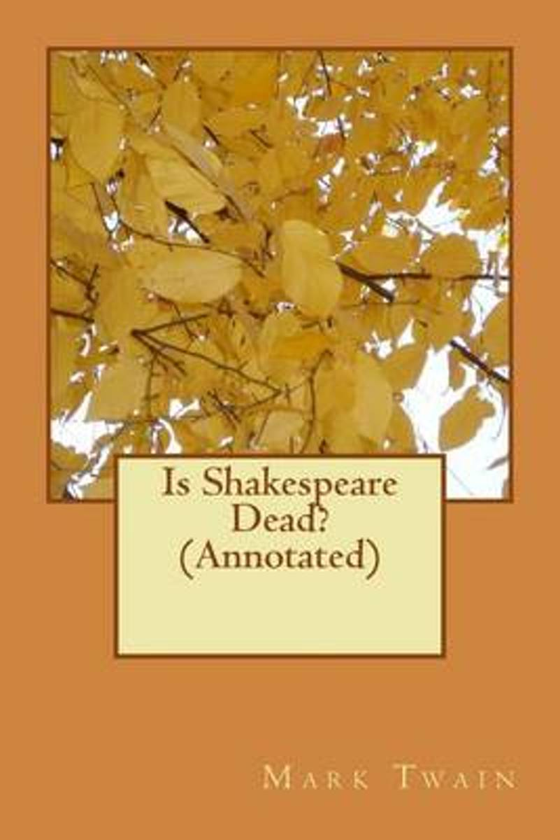 Is Shakespeare Dead? (Annotated)