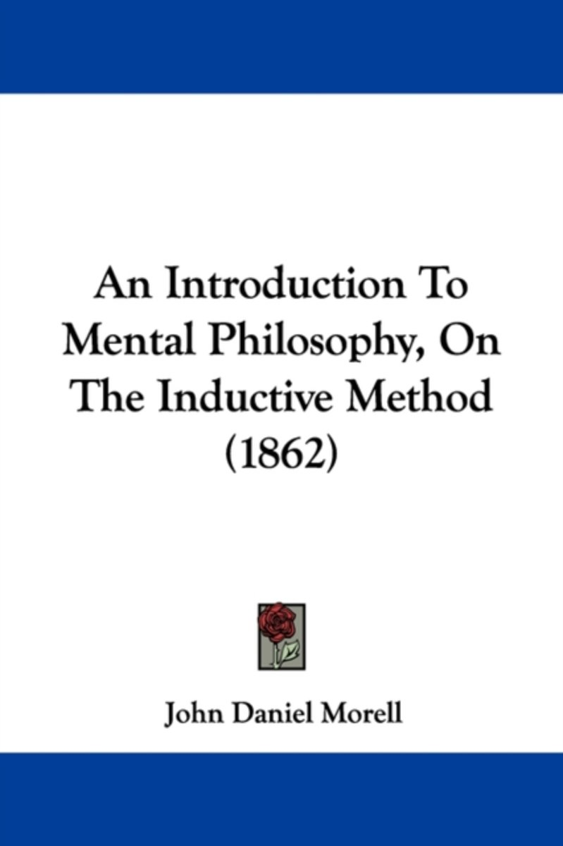 An Introduction To Mental Philosophy, On The Inductive Method (1862)