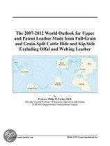 The 2007-2012 World Outlook for Upper and Patent Leather Made from Full-Grain and Grain-Split Cattle Hide and Kip Side Excluding Offal and Welting Lea
