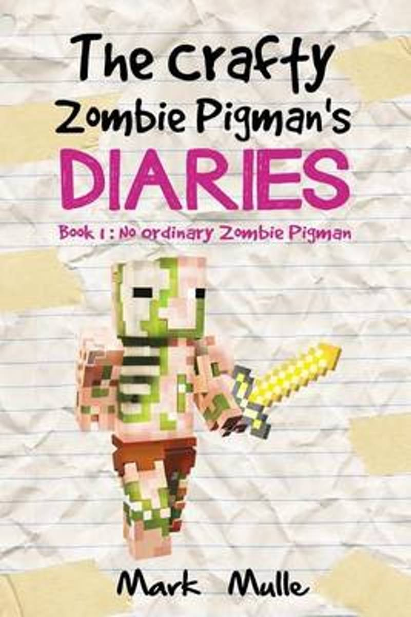 The Crafty Zombie Pigman's Diaries (Book 1)