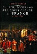Church, Society and Religious Change in France, 1580-1730