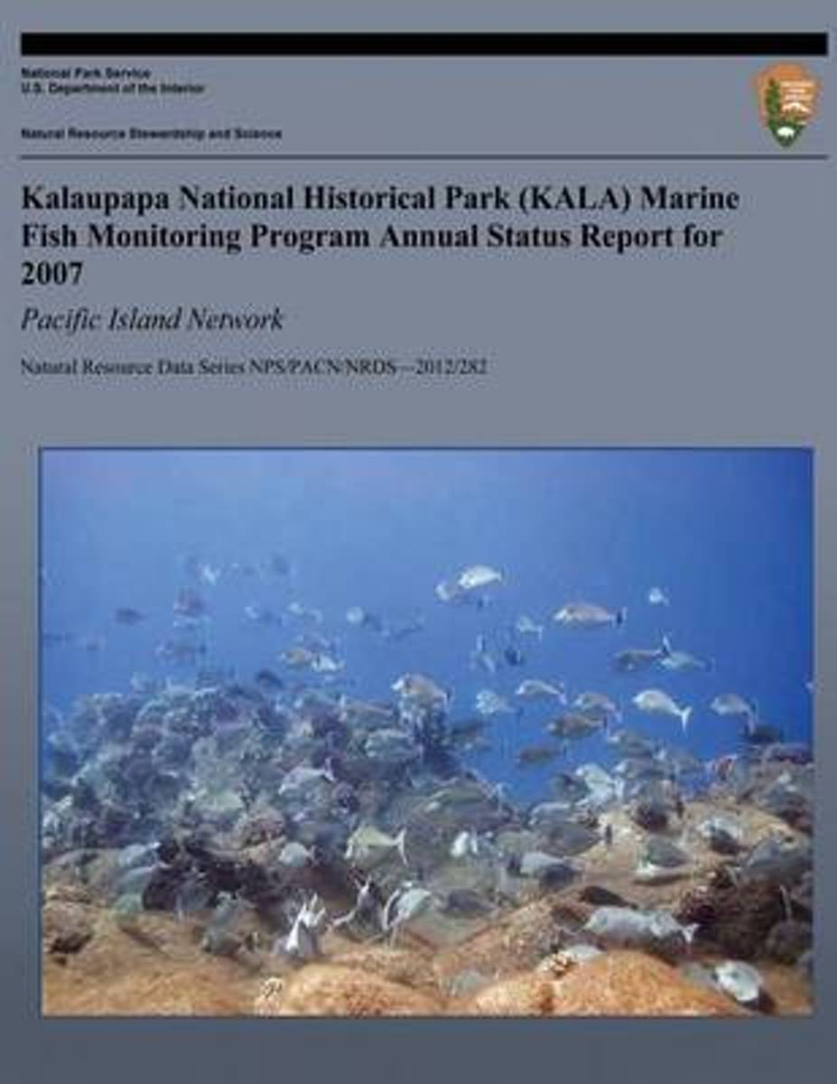 Kalaupapa National Historical Park (Kala) Marine Fish Monitoring Program Annual Status Report for 2007
