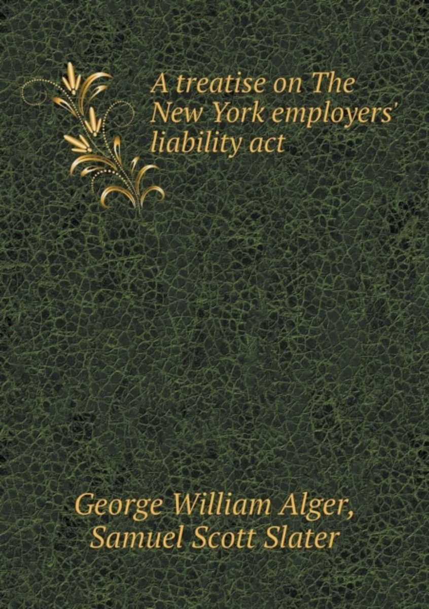 A Treatise on the New York Employers' Liability ACT