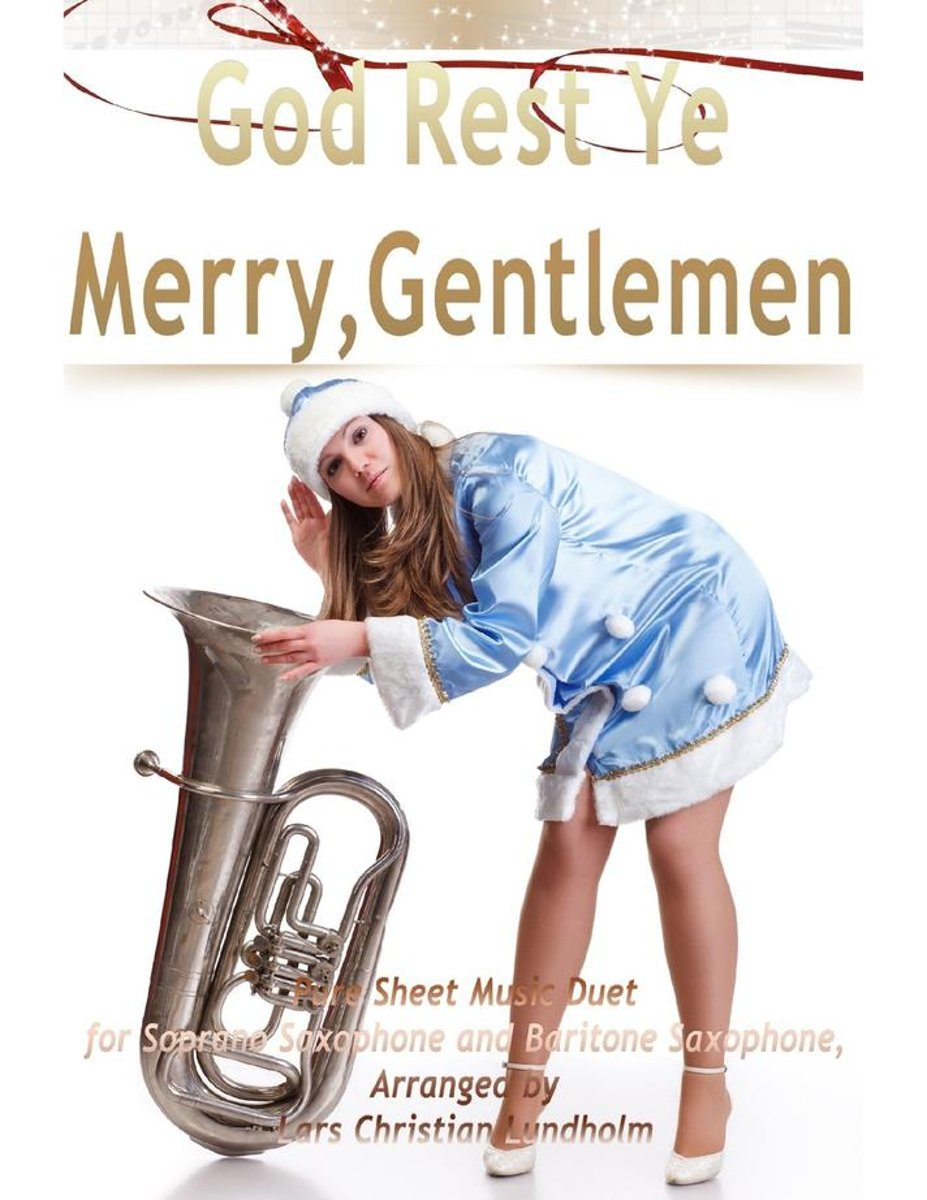 God Rest Ye Merry, Gentlemen Pure Sheet Music Duet for Soprano Saxophone and Baritone Saxophone, Arranged by Lars Christian Lundholm