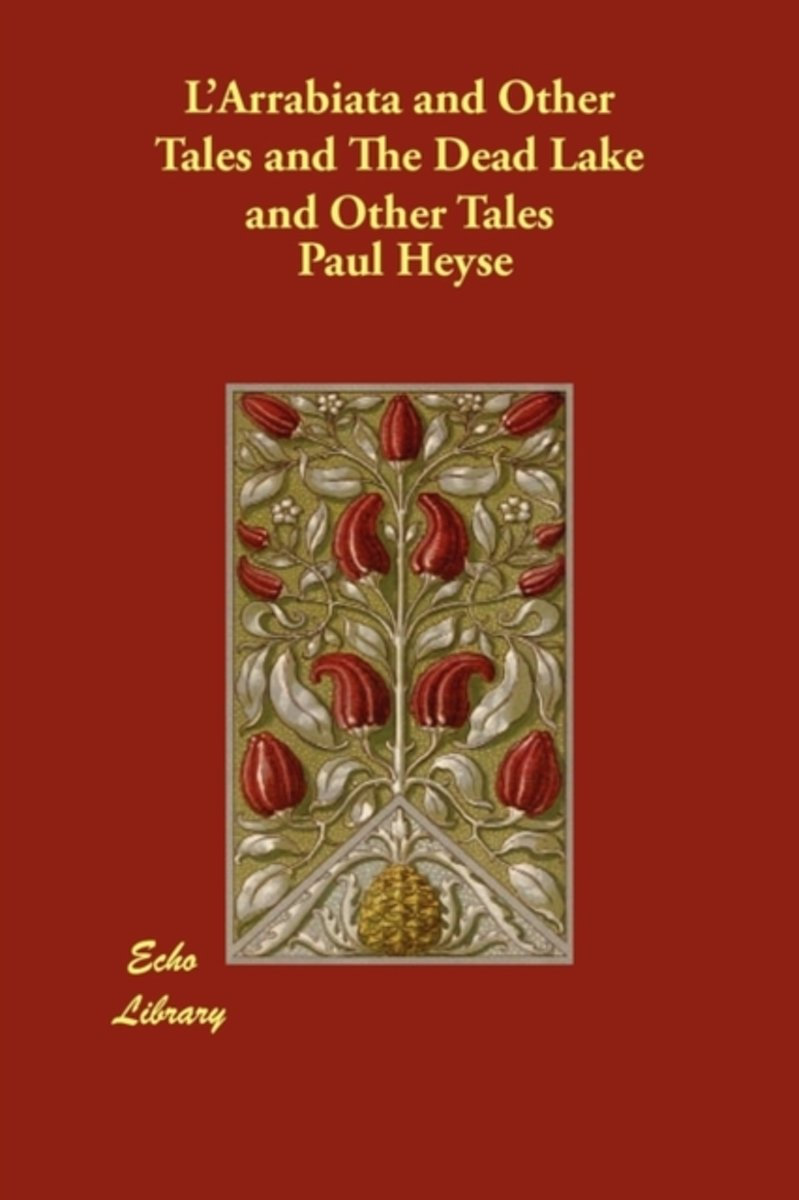 L'Arrabiata and Other Tales and the Dead Lake and Other Tales