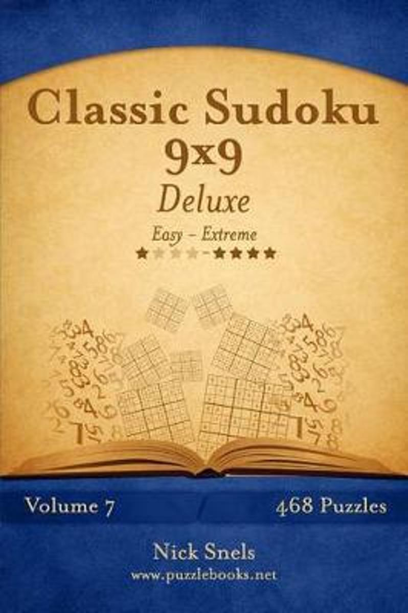 Classic Sudoku 9x9 Deluxe - Easy to Extreme - Volume 7 - 468 Puzzles