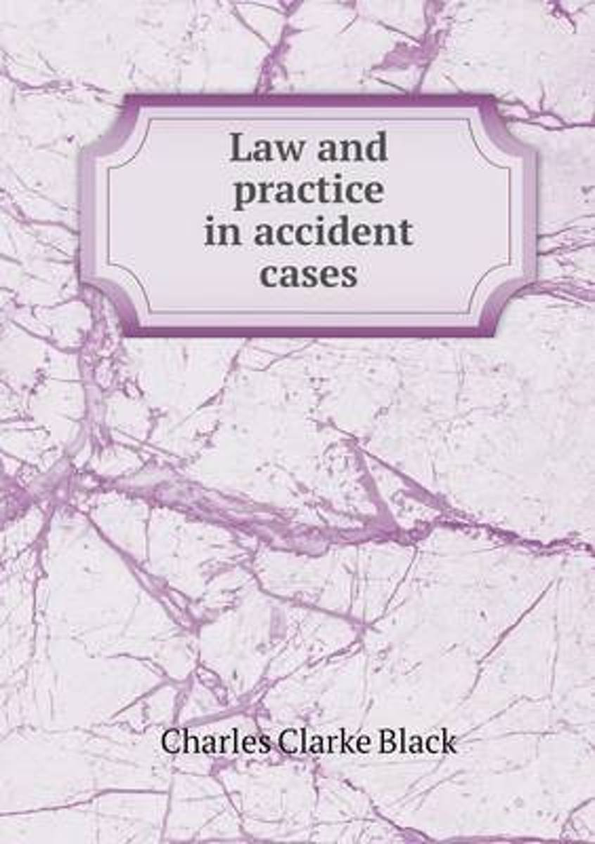 Law and Practice in Accident Cases