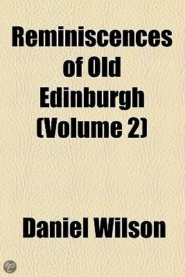 Reminiscences Of Old Edinburgh (Volume 2)