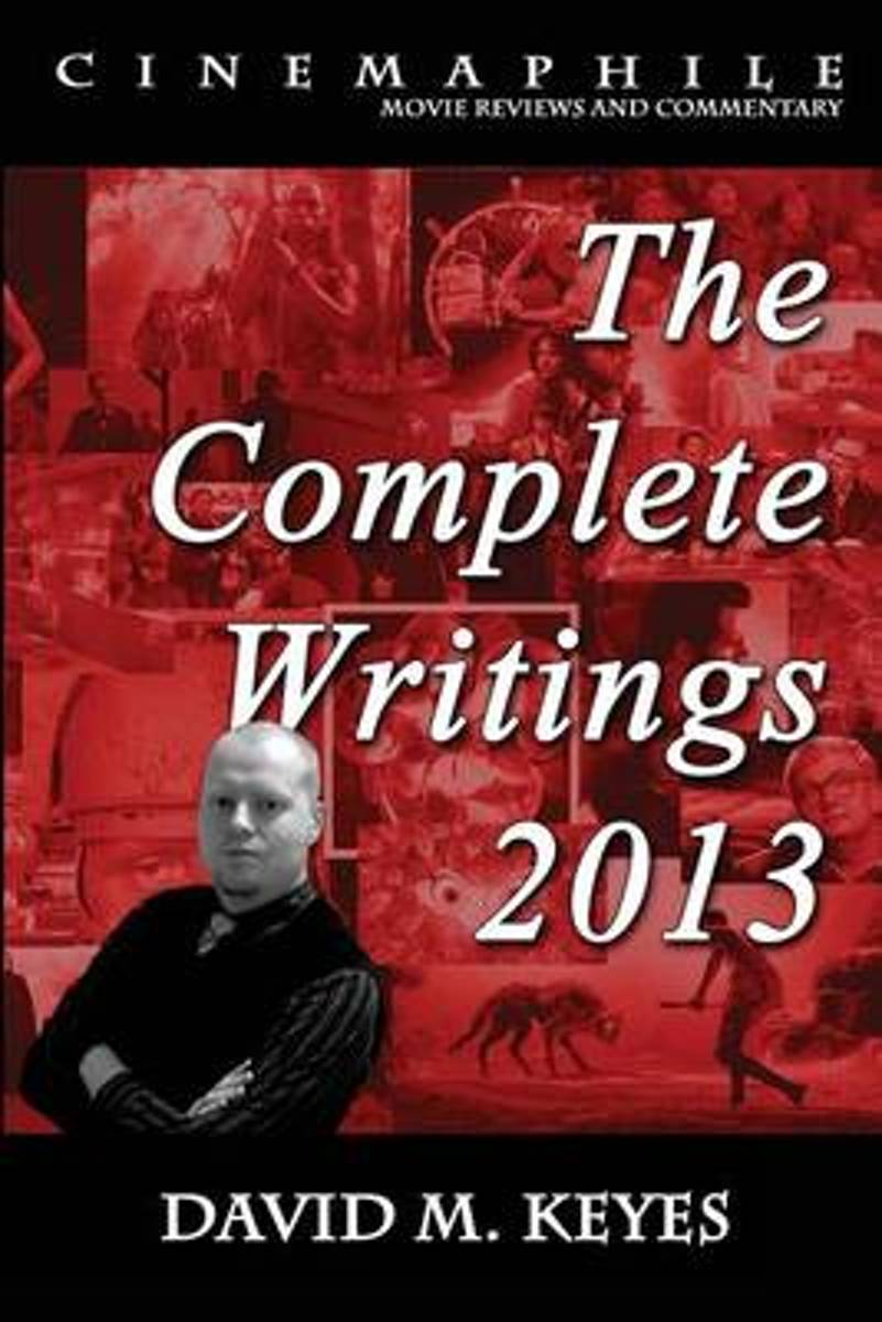Cinemaphile - The Complete Writings 2013