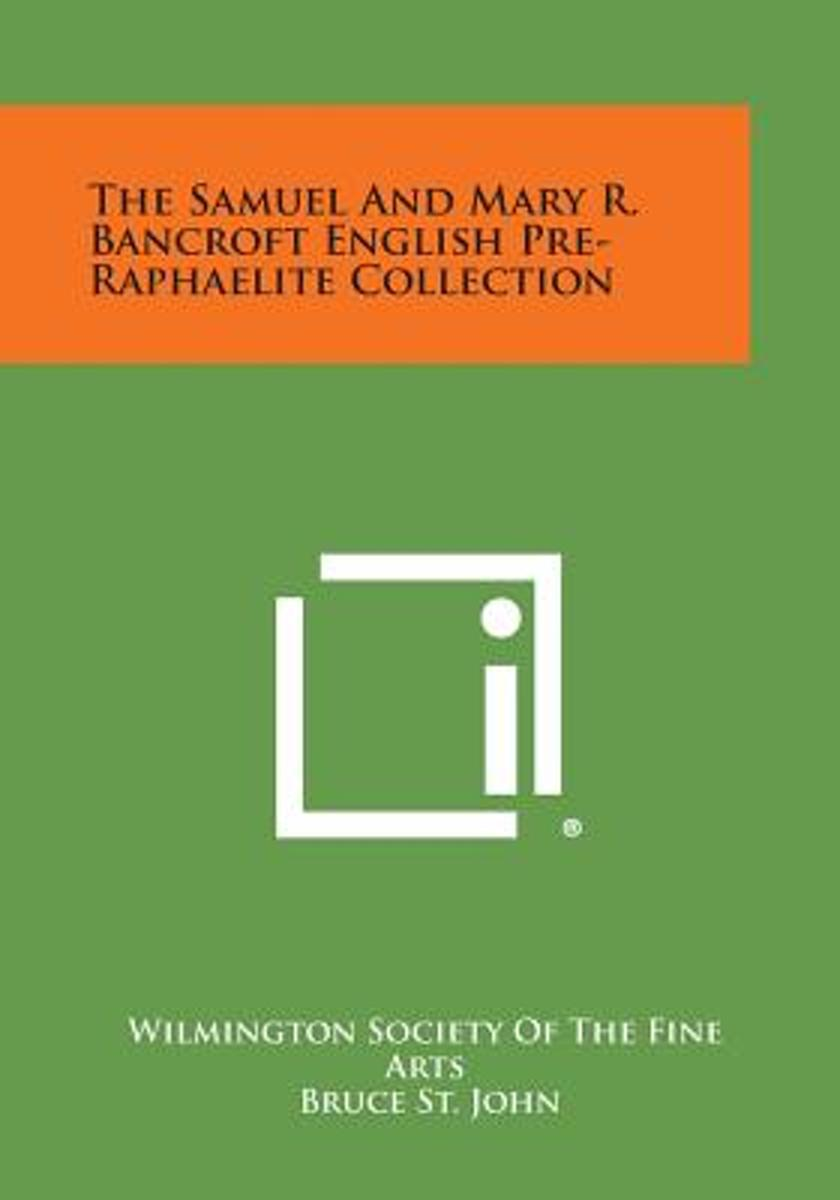 The Samuel and Mary R. Bancroft English Pre-Raphaelite Collection