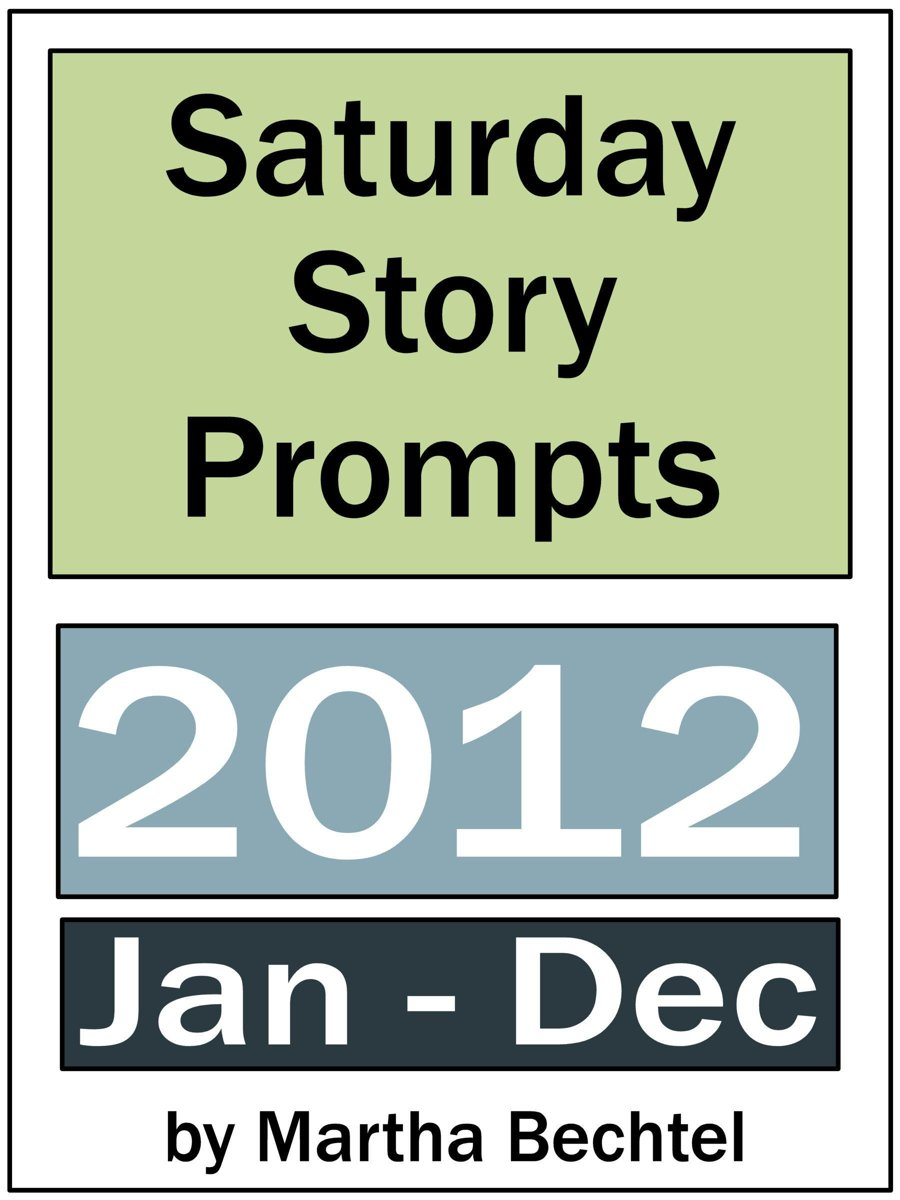Saturday Story Prompts Collection: 2012