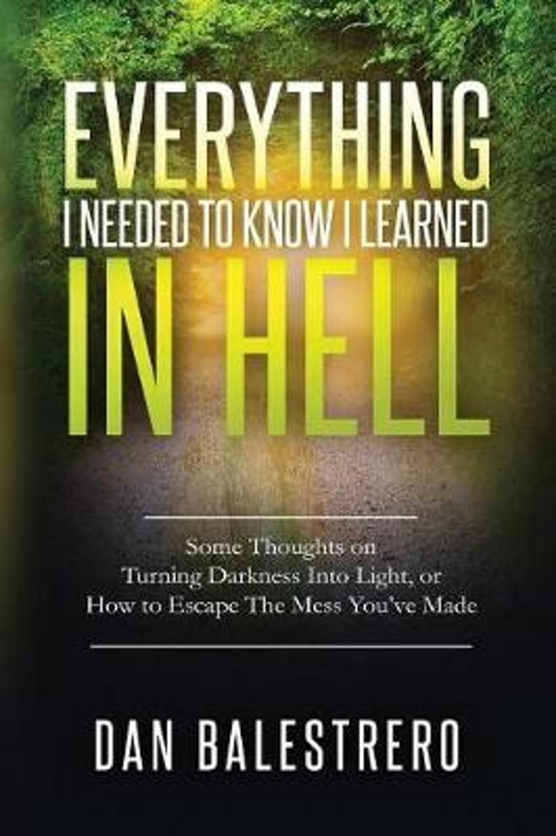Everything I Needed to Know I Learned in Hell