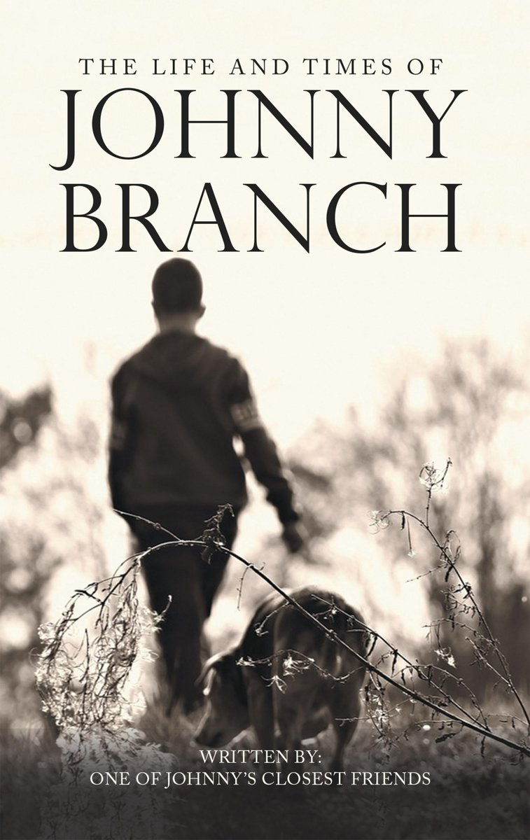 The Life and Times of Johnny Branch