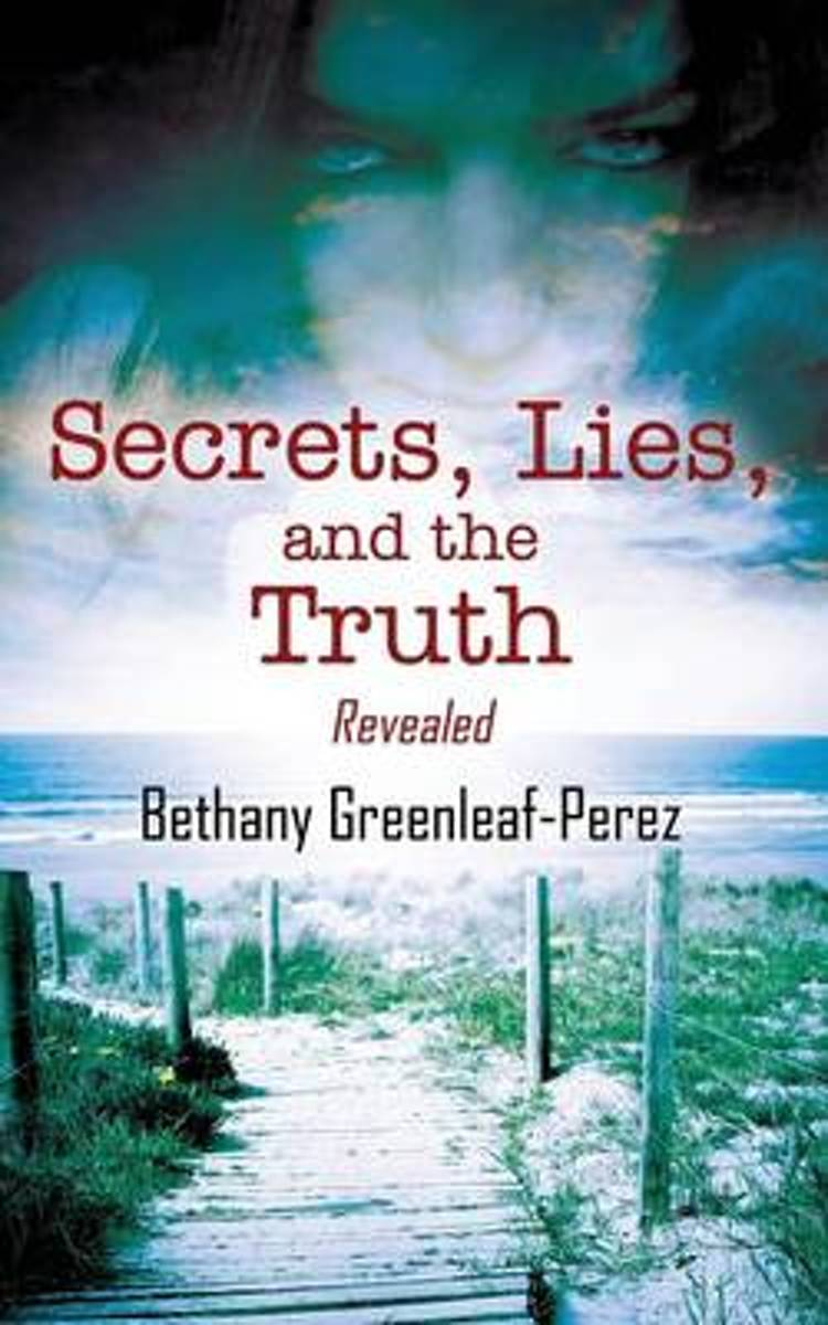Secrets, Lies, and the Truth