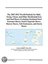 The 2007-2012 World Outlook for Slide, Swing, Closet, and Other Residential Iron and Steel Doors Excluding Insulated Steel Entrance Doors, Steel Compo