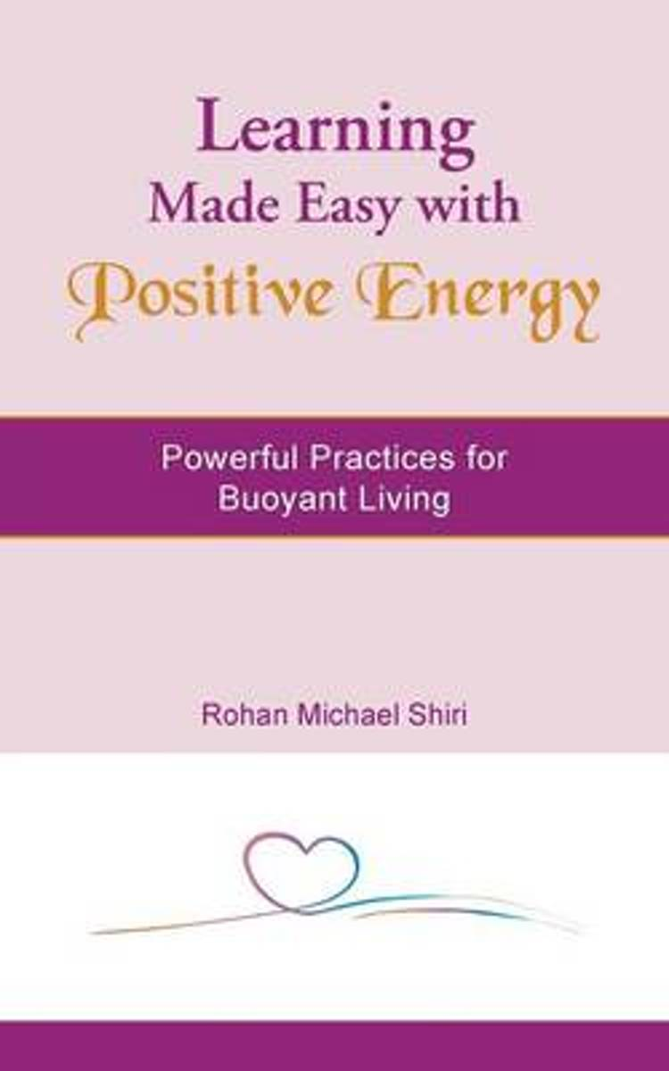 Learning Made Easy with Positive Energy
