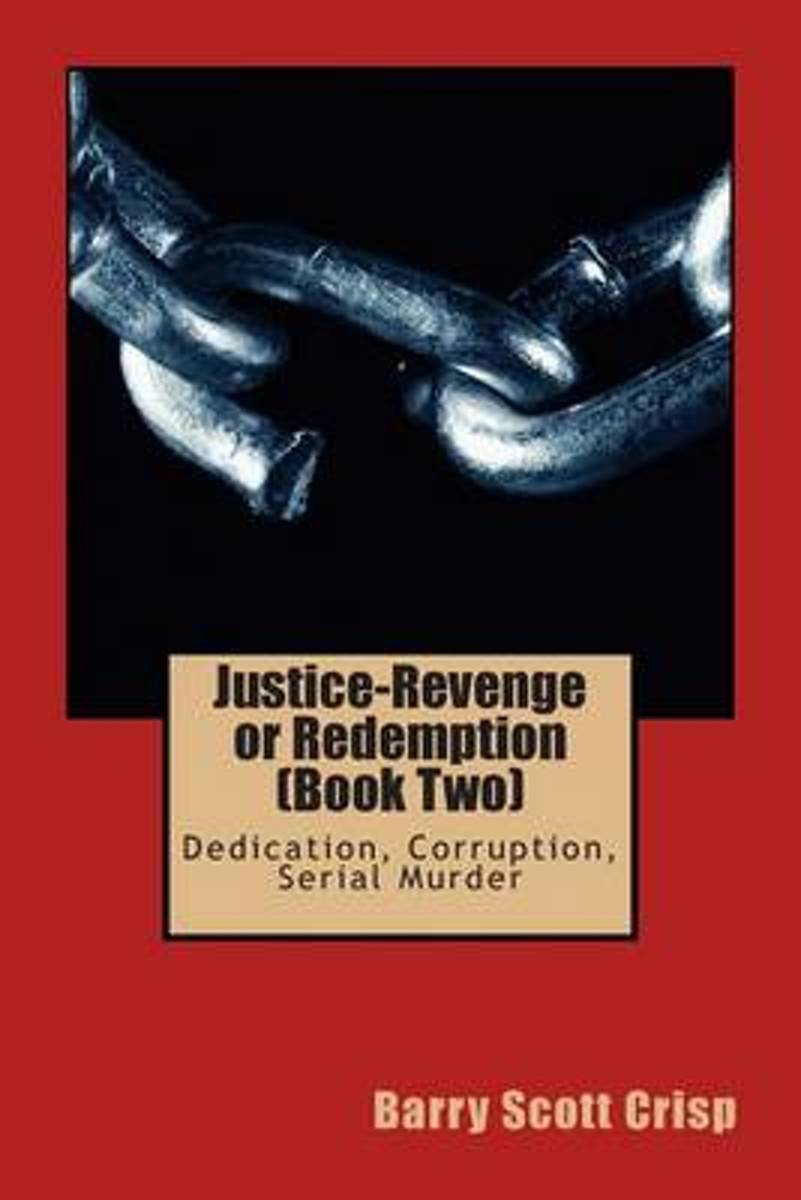 Justice-Revenge or Redemption (Book Two)