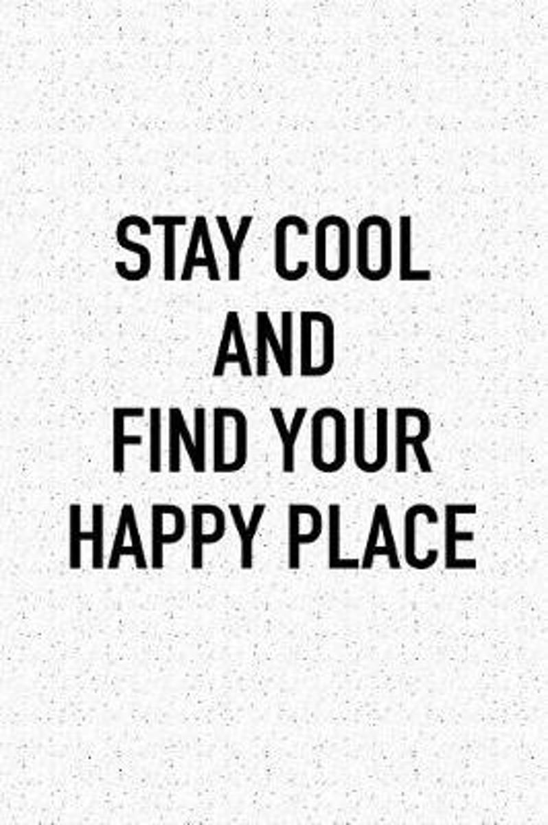 Stay Cool and Find Your Happy Place
