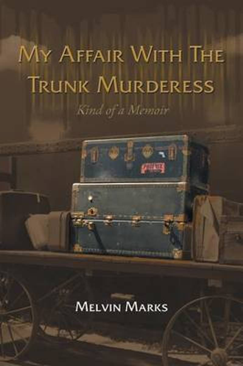 My Affair with the Trunk Murderess