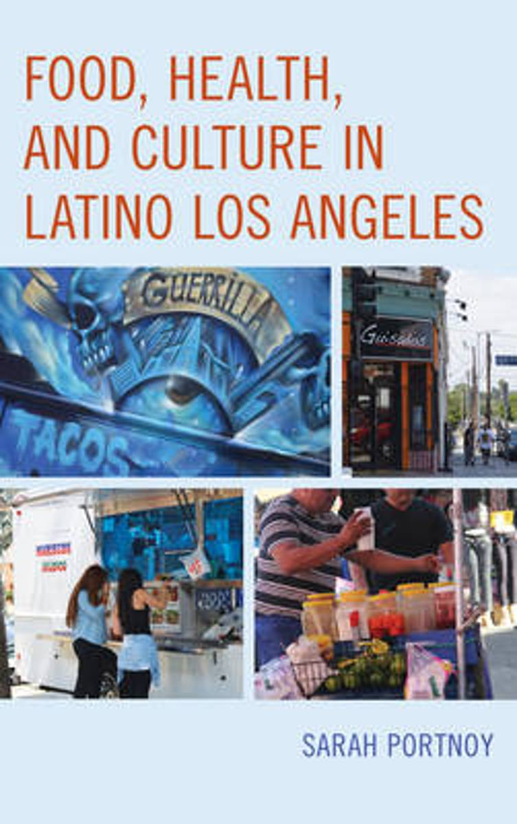 Food, Health, and Culture in Latino Los Angeles