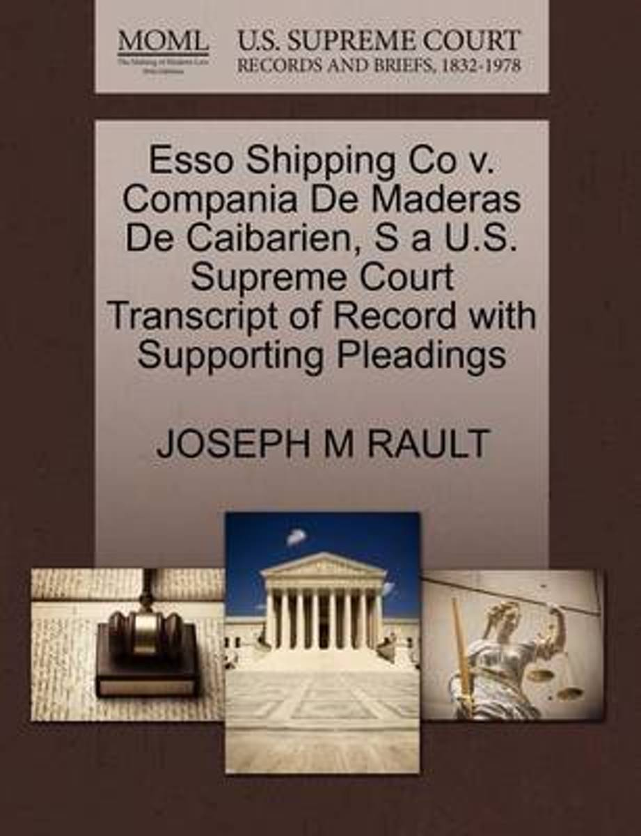 ESSO Shipping Co V. Compania de Maderas de Caibarien, S A U.S. Supreme Court Transcript of Record with Supporting Pleadings