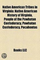 Native American Tribes In Virginia: Native American History Of Virginia, People Of The Powhatan Confederacy, Powhatan Confederacy, Pocahontas