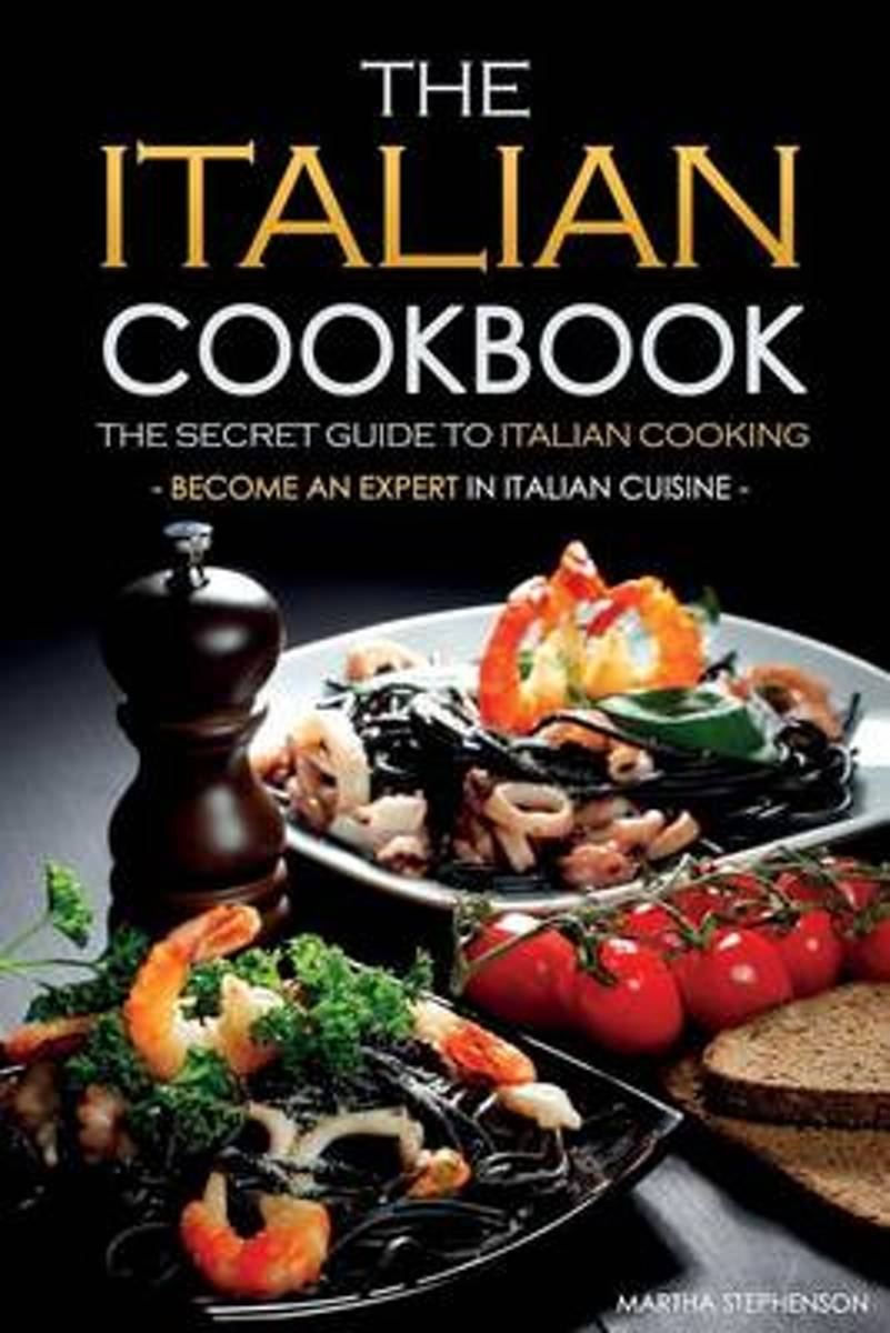 The Italian Cookbook - The Secret Guide to Italian Cooking