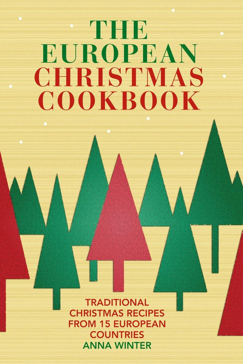 THE EUROPEAN CHRISTMAS COOKBOOK