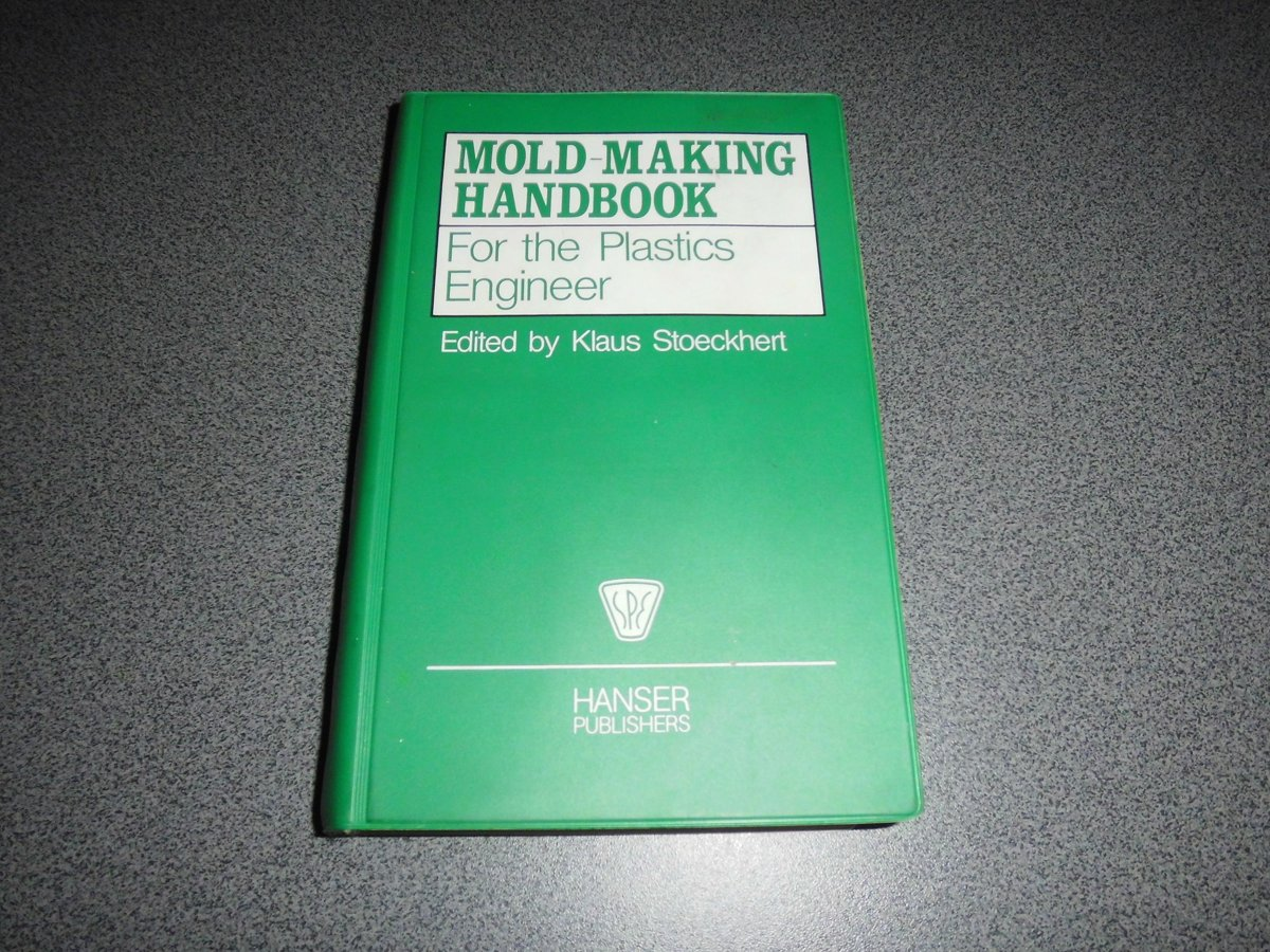 Mold-making handbook for the plastic engineer