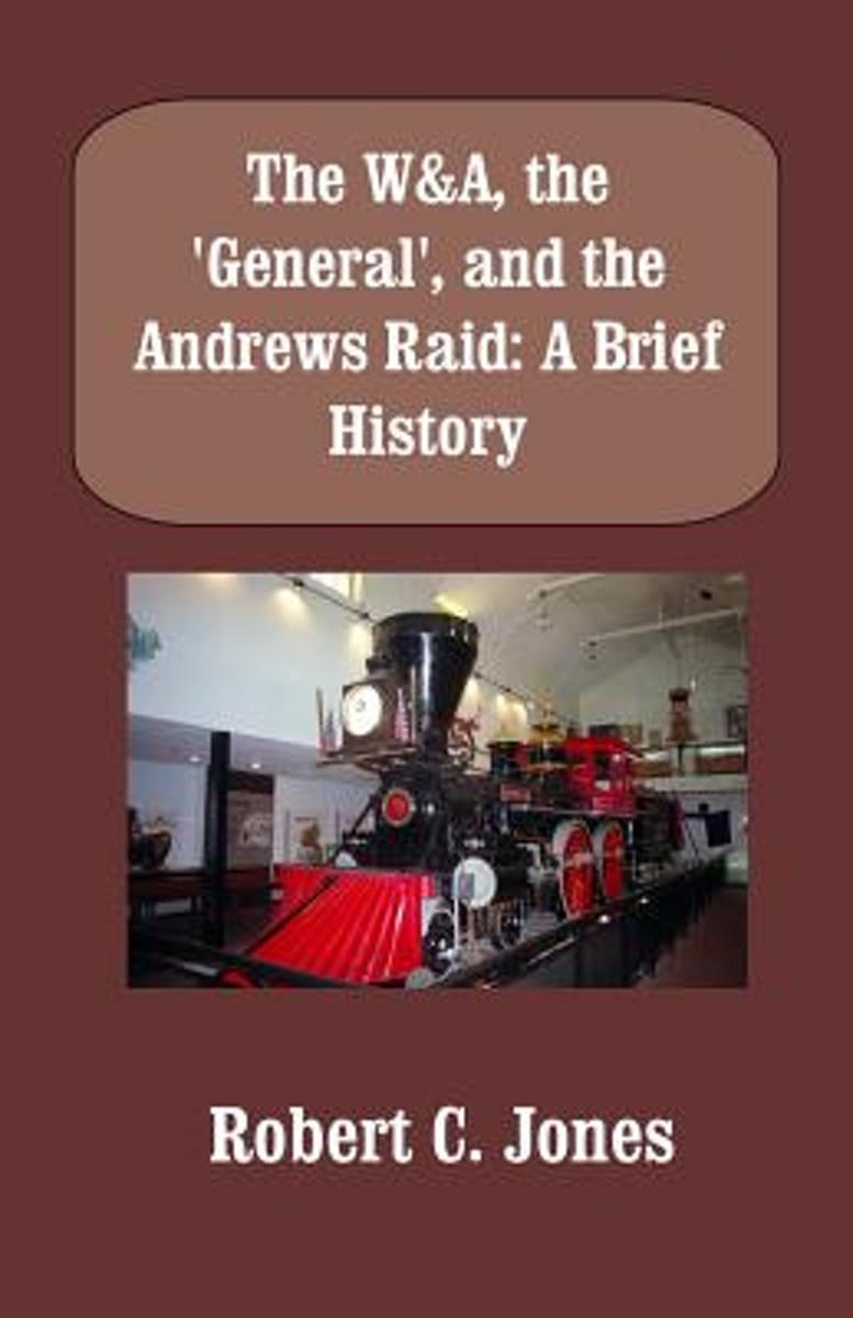 The W&a, the General, and the Andrews Raid