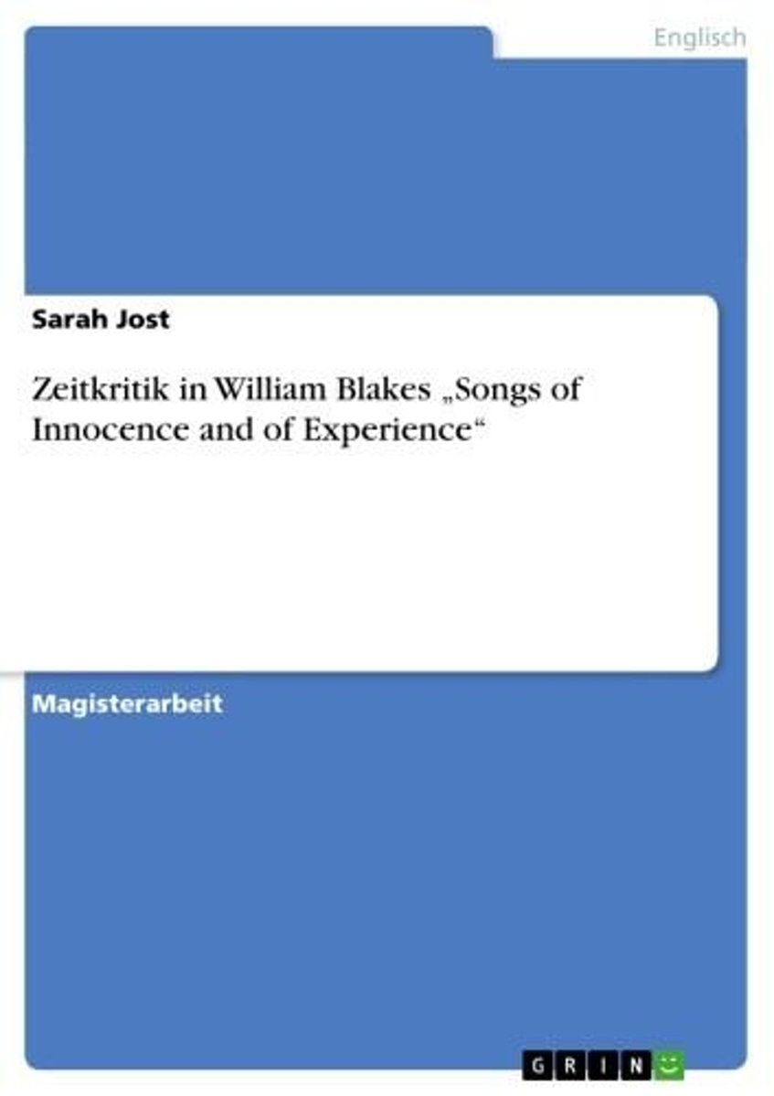 Zeitkritik in William Blakes 'Songs of Innocence and of Experience'