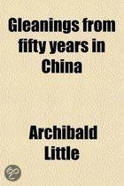 Gleanings from Fifty Years in China