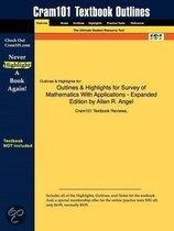 Outlines & Highlights For Survey Of Mathematics With Applications - Expanded Edition By Allen R. Angel, Isbn