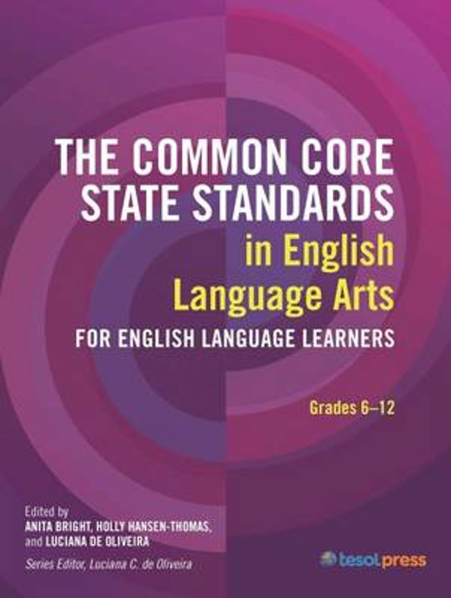The Common Core State Standards in Language Arts, Grades 6-12
