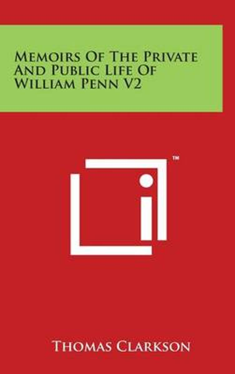 Memoirs of the Private and Public Life of William Penn V2