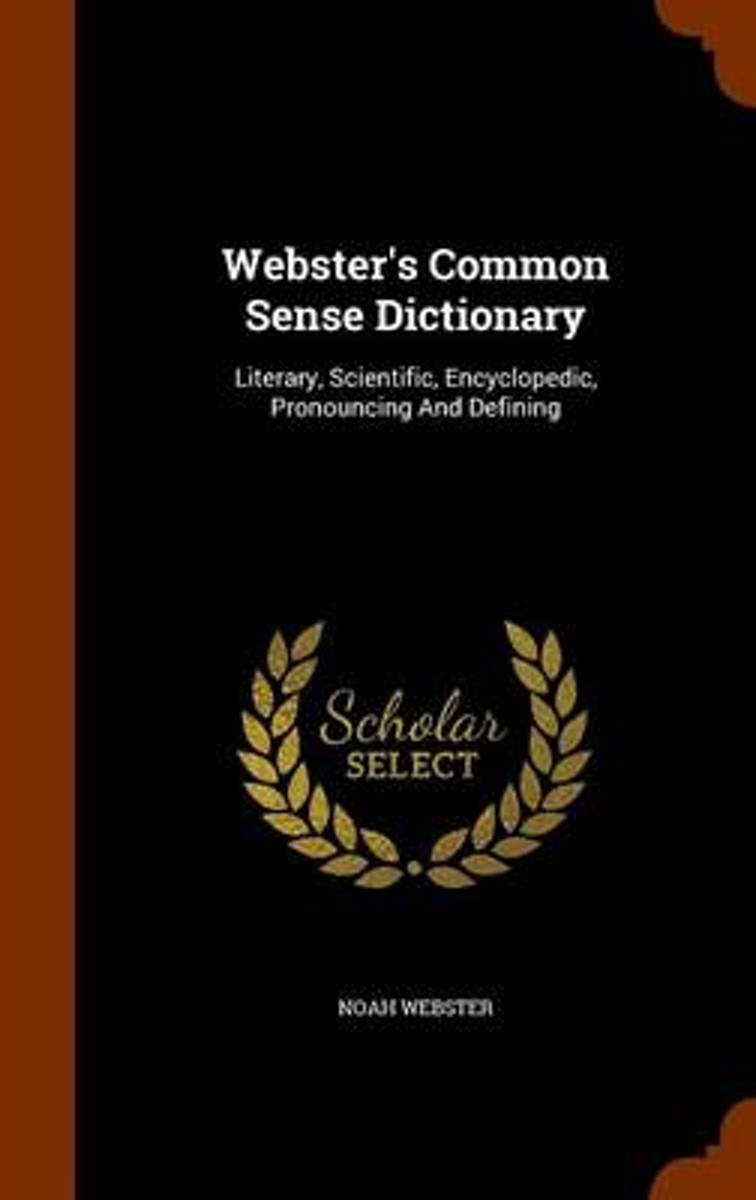 Webster's Common Sense Dictionary