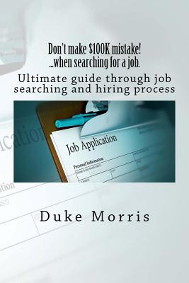Don't Make $100k Mistake! ...When Searching for a Job.