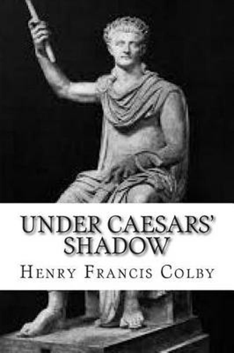 Under Caesars' Shadow
