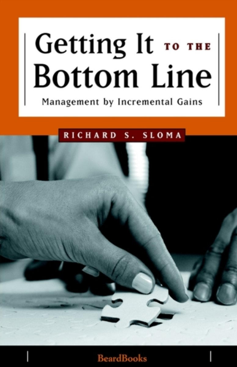 Getting It To The Bottom Line: Management By Incremental Gains
