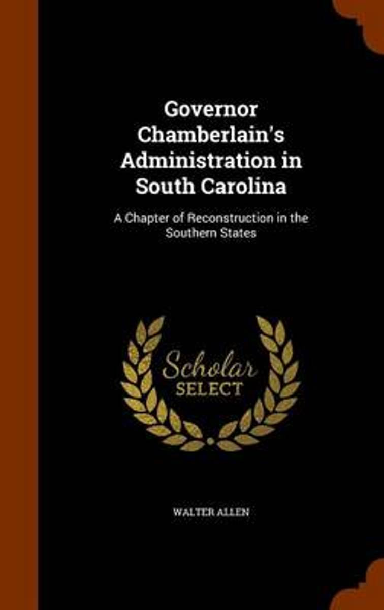 Governor Chamberlain's Administration in South Carolina