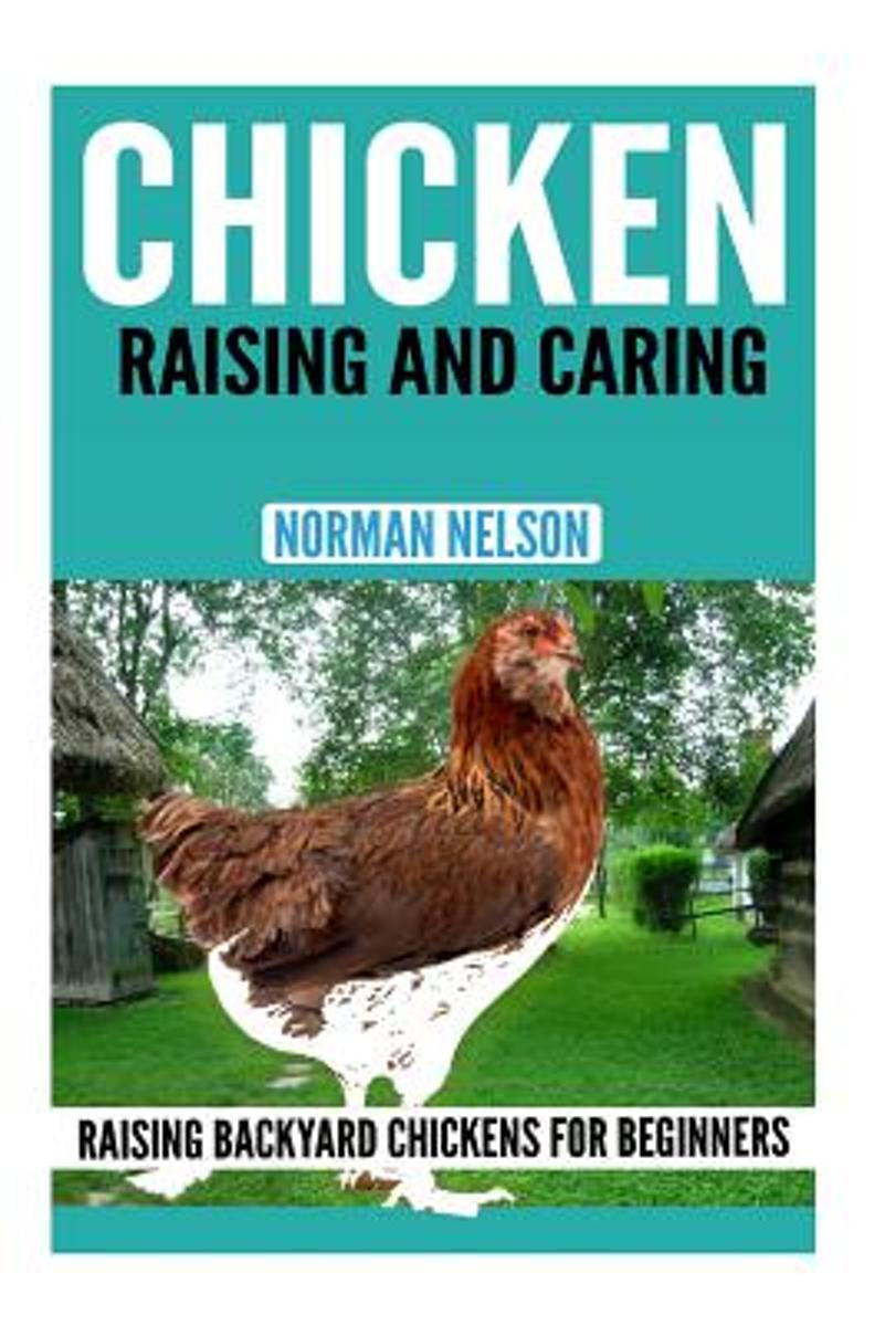 Chicken Raising and Caring