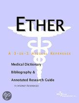Ether - a Medical Dictionary, Bibliography, and Annotated Research Guide to Internet References