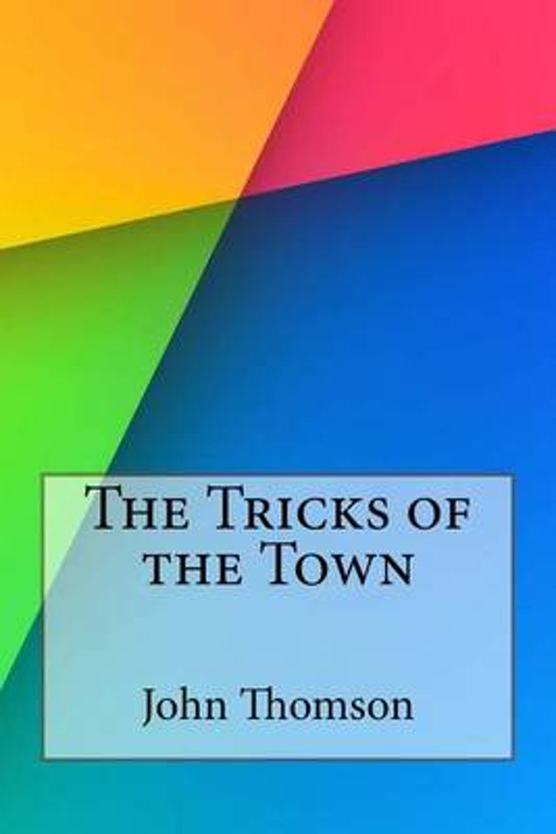 The Tricks of the Town