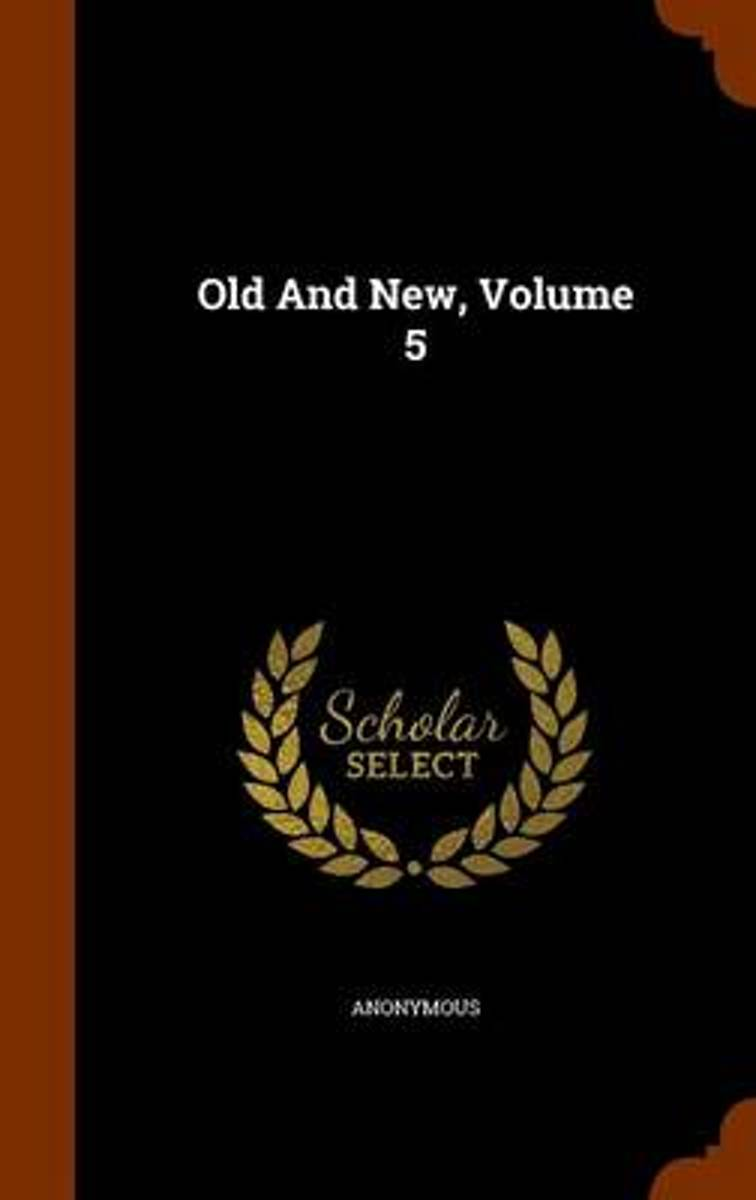 Old and New, Volume 5