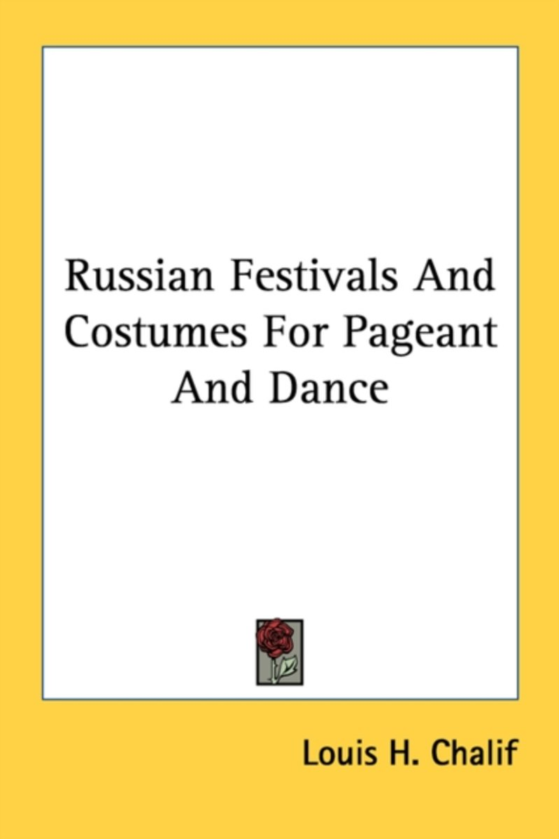 Russian Festivals and Costumes for Pageant and Dance