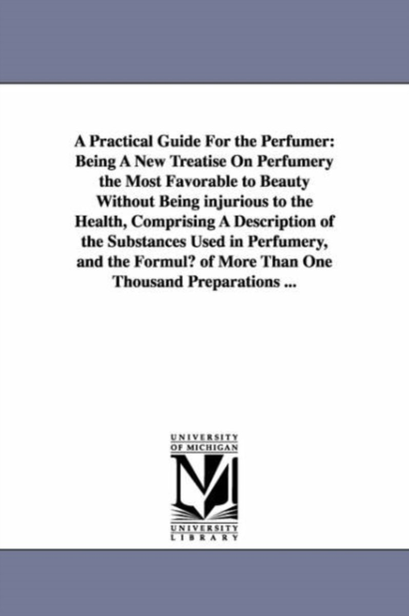 A Practical Guide for the Perfumer