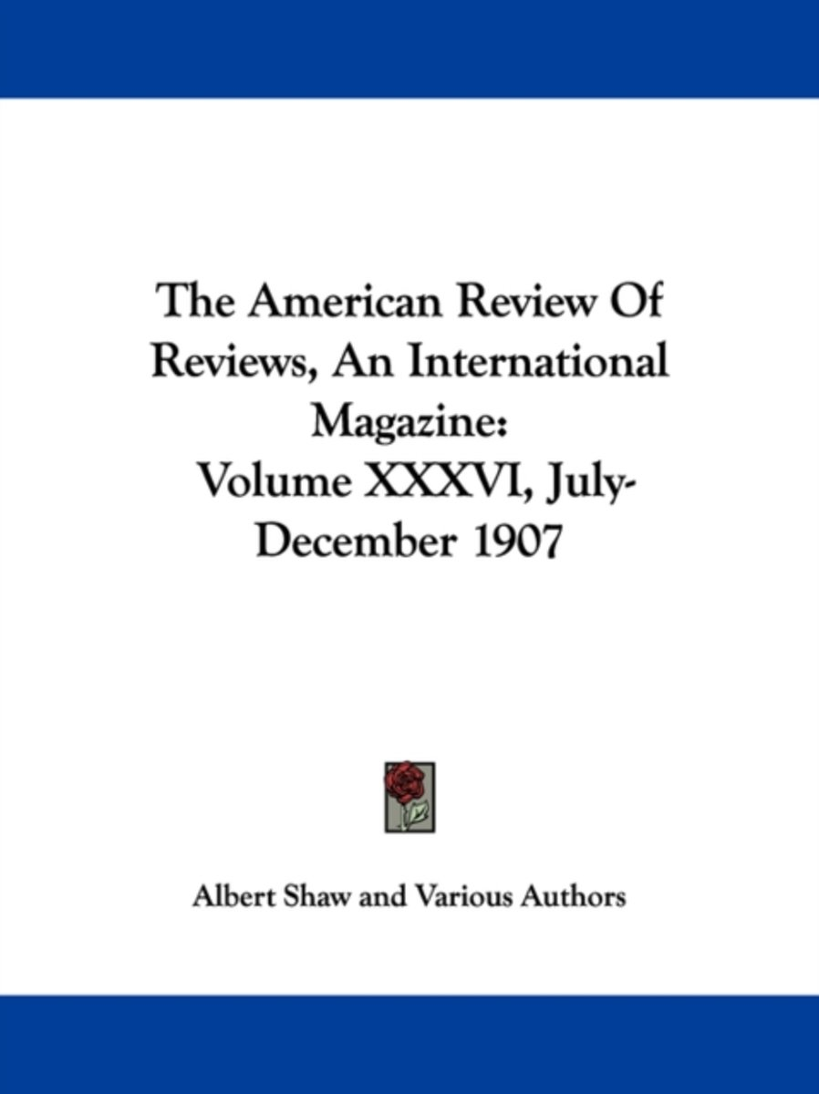 The American Review of Reviews, an International Magazine
